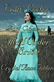 Last Chance Mail Order Bride: Violets Cowboy (Westward Wanted)