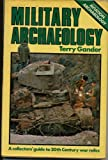 Military Archaeology: A Collector's Guide to 20th Century War Relics by Terry Gander (1979-03-12)