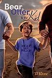 Bear, Otter, and the Kid (Bear, Otter, and the Kid Chronicles Book 1) (English Edition)