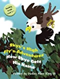 Skye's High Fly'n Adventures: How Skye Gets His Name