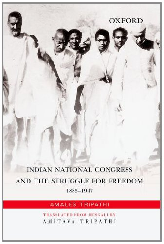 Indian National Congress and the Struggle for Freedom: 1885-1947