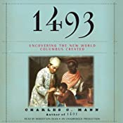 1493: Uncovering the New World Columbus Created | [Charles C. Mann]