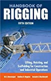 img - for J. MacDonald's W. Rossnagel's L.Higgin's Handbook of Rigging 5th (Fifth) edition(Handbook of Rigging: For Construction and Industrial Operations [Hardcover])(2009) book / textbook / text book