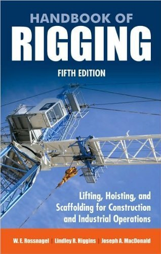 J. MacDonald's W. Rossnagel's L.Higgin's Handbook of Rigging 5th (Fifth) edition(Handbook of Rigging: For Construction and Industrial Operations [Hardcover])(2009)