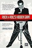 Rock & Rolls Hidden Giant: The Story of Rock Pioneer Charlie Gracie