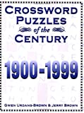 Crossword Puzzles of the Century: 1900-1999 (0967323401) by Urdang-Brown, Gwen