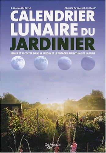 Livre calendrier lunaire du jardinier semer et for Calendrier du jardinier