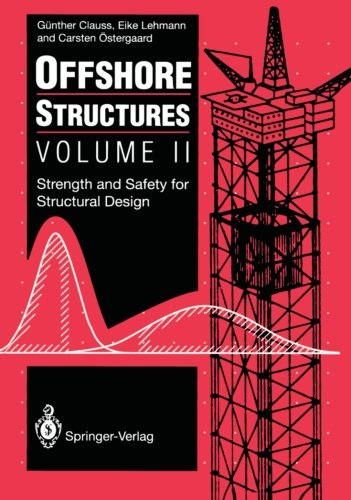 Offshore Structures: Volume II Strength and Safety for Structural Design
