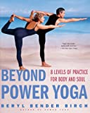 Beyond Power Yoga: 8 Levels of Practice ...