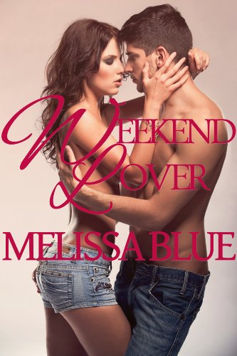 E-book - Weekend Lover by Melissa Blue