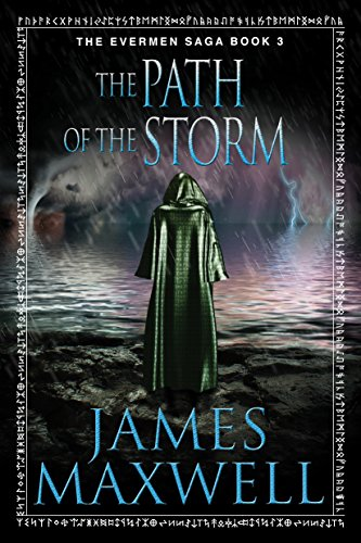 James Maxwell - The Path of the Storm (The Evermen Saga, Book 3)