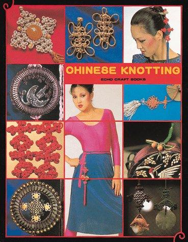 Chinese Knotting, Chen, Lydia; Echo Books