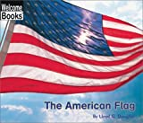 The American Flag (Welcome Books: American Symbols)