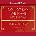 Do Not Say We Have Nothing | Madeleine Thien