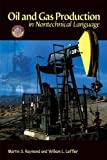 img - for Oil & Gas Production in Nontechnical Language by Raymond, Martin S. Published by PennWell Corp. (2005) Hardcover book / textbook / text book
