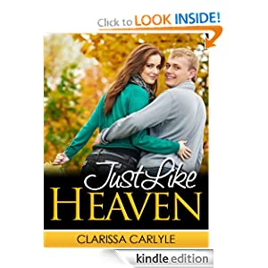 Free Kindle Book: Just Like Heaven, by Clarissa Carlyle. Publication Date: July 7, 2012