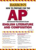 img - for How to Prepare for the AP English Literature and Composition (Barron's AP English Literature & Composition) book / textbook / text book