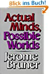 Actual Minds, Possible Worlds (The Je...