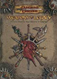 Weapons of Legacy (Dungeons & Dragons d20 3.5 Fantasy Roleplaying Supplement) (0786936886) by Cordell, Bruce R.