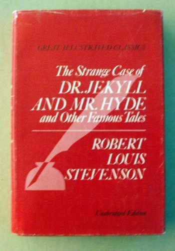 Strange Case of Dr. Jekyll and Mr. Hyde and Other Famous Tales