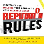 Reputation Rules: Strategies for Building Your Company's Most valuable Asset | Daniel Diermeier
