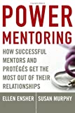 Book cover for Power Mentoring: How Successful Mentors and Proteges Get the Most Out of Their Relationships