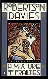 A Mixture of Frailties (Salterton Trilogy) (0140054324) by Davies, Robertson