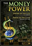 img - for The Money Power: Pawns in the Game and Empire of the City - Two Books in One book / textbook / text book