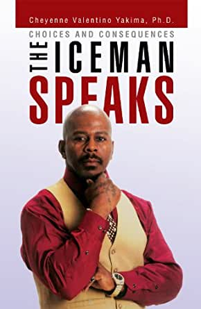 Amazon.com: THE ICEMAN SPEAKS eBook: Cheyenne Valentino Yakima Ph.D