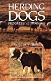 Vergil S. Holland Herding Dogs: Progressive Training (Howell reference books)