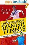 The Secrets of Spanish Tennis (Englis...