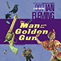 The Man with the Golden Gun (       UNABRIDGED) by Ian Fleming Narrated by Simon Vance