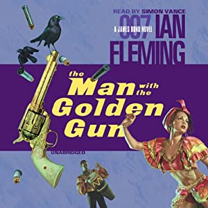 The Man with the Golden Gun | [Ian Fleming]