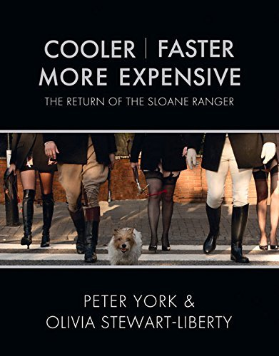 cooler-faster-more-expensive-the-return-of-the-sloane-ranger-by-peter-york-1-oct-2007-hardcover