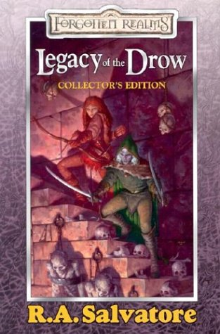 Legacy of the Drow : The Legacy, Starless Night, Seige of Darkness, Passage to Dawn, R. A. SALVATORE