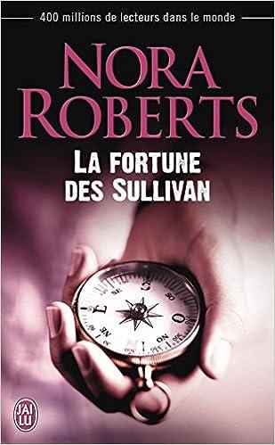 la fortune des sullivan - nora roberts (2015)