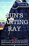 Sun's Parting Ray (Sunset's Hope, Civil War Historical Fiction Book 1)