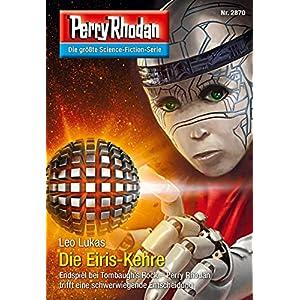 "Perry Rhodan 2870: Die Eiris-Kehre (Heftroman): Perry Rhodan-Zyklus ""Die Jenzeitigen Lande"" (Perry R"