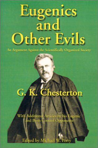 Eugenics and Other Evils : An Argument Against the Scientifically Organized State