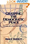 Grasping the Democratic Peace: Princi...