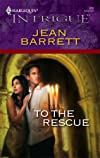 To The Rescue (Harlequin Intrigue Series)