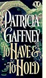 To Have and To Hold (Victorian Trilogy) (0451405358) by Gaffney, Patricia