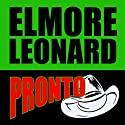 Pronto (       UNABRIDGED) by Elmore Leonard Narrated by Nick Landrum