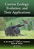 img - for Carrion Ecology, Evolution, and Their Applications book / textbook / text book