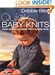 Quick Baby Knits: Over 25 Quick and E...
