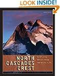 North Cascades Crest: Notes & Images...