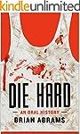 Die Hard: An Oral History (Kindle Sin...