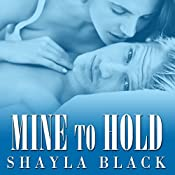 Mine to Hold: Wicked Lovers, Book 6 | [Shayla Black]