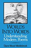 Worlds into Words: Understanding Modern Poems (Norton Paperback)
