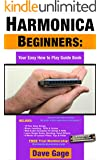 HARMONICA BEGINNERS - YOUR EASY HOW TO PLAY GUIDE BOOK (English Edition)